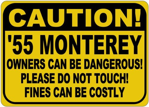 1955-55-mercury-monterey-owners-can-be-dangerous-aluminum-caution-sign-12-x-18-inches