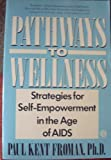 Pathways to Wellness, Paul K. Froman, 0452264375