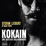 Kokain: Eine deutsche Dealer-Karriere | Stefan Liebert,Kajo Fritz