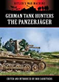 German Tank Hunters - The Panzerjäger (Hitler's War Machine)