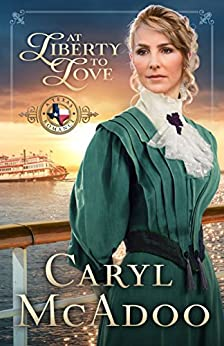 At Liberty to Love (Texas Romance Book 7) by [McAdoo, Caryl]