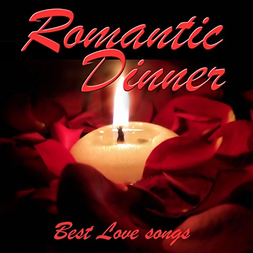 Romantic Dinner: Best Love Songs