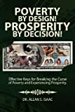 Poverty by Design! Prosperity by Decision!, Allan Isaac, 1468057065