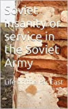 Soviet insanity : or service in the Soviet Army (Life in Soviet Union Book 1)