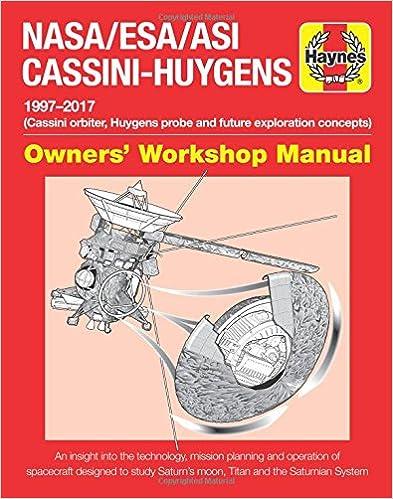 Book NASA/ESA/Asi Cassini-Huygens: 1997 Onwards (Cassini Orbiter, Huygens Probe and Future Exploration Concepts) (Owners Workshop Manual)