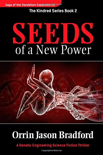 Download Seeds of a New Power: A Genetic Engineering Science Fiction Thriller (Saga of The Dandelion Expansion) (Volume 5) PDF