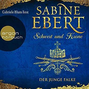 Schwert und Krone – Der junge Falke (Das Barbarossa-Epos, Band 2)