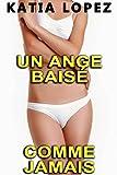 un ange bais? comme jamais histoire de sexe hard nouvelle ?rotique french edition