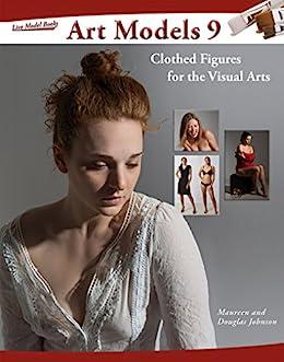 Art Models 9: Clothed Figures for the Visual Arts (Art Models Series) by [Johnson, Douglas, Johnson, Maureen]