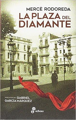 La plaza del diamante (Narrativas contemporáneas): Amazon.es: Rodoreda, Mercè, García Márquez, Gabriel, Sordo, Enrique: Libros