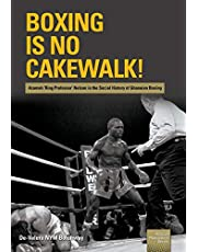 Boxing is no Cakewalk!: Azumah 'Ring Professor' Nelson in the Social History of Ghanaian Boxing