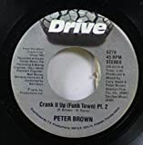 Peter Brown 45 RPM Crank it uo (Funk Town) Pt.2 / Crank it uo (Funk Town) Pt.1