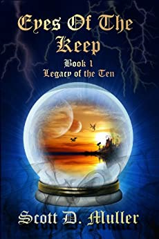 Eyes of the Keep (Legacy of the Ten Series Book 1) by [Muller, Scott D.]