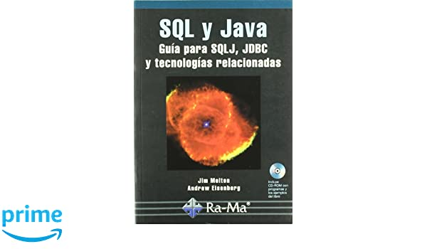 SQL y Java. Guía para SQLJ, JDBC y tecnologías relacionadas.: Amazon.es: Morgan Kaufmann Publishers, ANTONIO GARCIA TOME: Libros