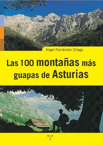Descargar Libro Las 100 Montañas Más Guapas De Asturias ) Ángel Fernández Ortega