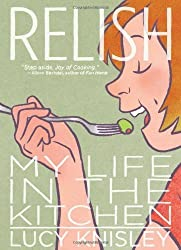 Relish: My Life in the Kitchen by Knisley, Lucy (2013) Paperback