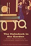 img - for The Holodeck in the Garden: Holodeck in the Garden: Science and Technology in Contemporary American Fiction (Dalkey Archive Scholarly) book / textbook / text book