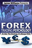 Forex Trading Psychology: It's Not The Strategy, It's Always You!