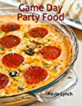Game Day Party Food (Recipes by Close...