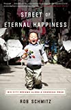 Book cover from Street of Eternal Happiness: Big City Dreams Along a Shanghai Road by Rob Schmitz
