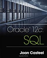Oracle 12c: SQL, 3rd Edition Front Cover