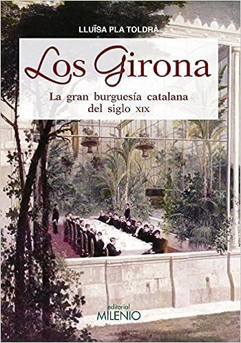 GIrona, Los. La gran burguesía catalana del siglo XIX Varia ...