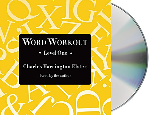 Word Workout, Level One: Building a Muscular Vocabulary in 10 Easy Steps