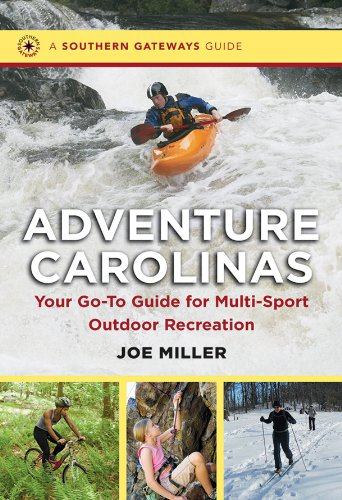 Adventure Carolinas: Your Go-To Guide for Multi-Sport Outdoor Recreation (Southern Gateways Guides)