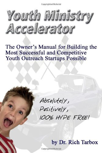 - Youth Ministry Accelerator The Owner's Manual for Building the Most Successful and Competitive Youth Outreach Startups Possible