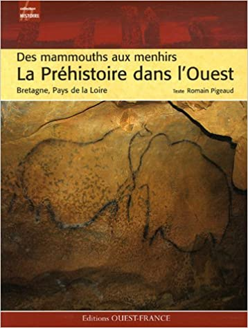 En ligne PREHISTOIRE DANS L'OUEST des mammouths aux menhirs pdf, epub ebook