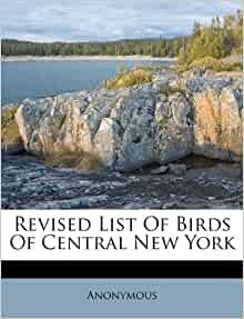Revised List Of Birds Of Central New York Anonymous