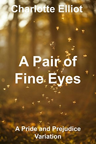 Fine Eye (A Pair of Fine Eyes: A Pride and Prejudice Variation)