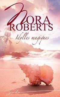 Idylles magiques, Roberts, Nora