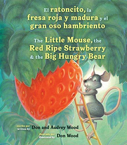 El ratoncito, la fresa roja y madura y el gran oso