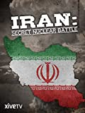 Iran: Secret Nuclear Battle