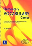 Elementary Vocabulary Games (Photocopiable ELT Games and Activities Series)