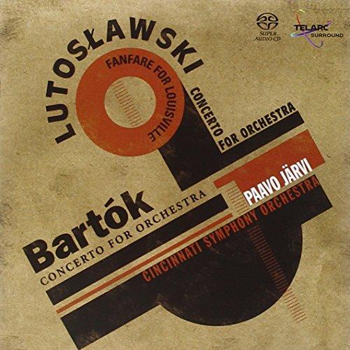 Lutoslawski: Concerto for Orchestra; Fanfare for Louisville/Bartok: Concerto for Orchestra