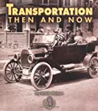 TransportationThen and Now, Robin Nelson, 0822546361