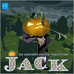 Descargar La Libreria Torrent Jack: An Ancient Celtic Tradition: How The Jack O'lantern Came To Be Epub Gratis Sin Registro
