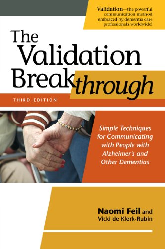 The Validation Breakthrough: Simple Techniques for Communicating with People with Alzheimer's and Other Dementias Pdf