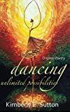 Dancing into Unlimited Possibilities, Kimberly E. Sutton, 0985408553