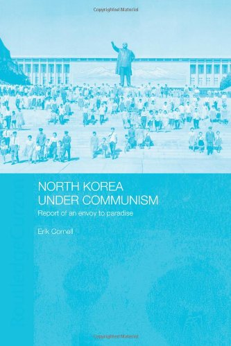 North Korea under Communism: Report of an Envoy to Paradise
