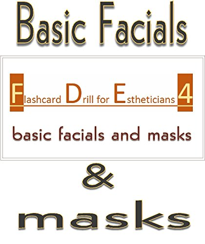 Flashcard Drill for Estheticians 4: Basic Facials and Masks