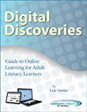 Digital Discoveries: Guide to Online Learning with Adult Literacy Learners