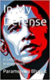 In My Defense: A Letter To US Immigration