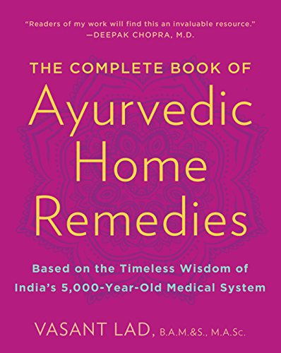 (The Complete Book of Ayurvedic Home Remedies: Based on the Timeless Wisdom of India's 5,000-Year-Old Medical System )