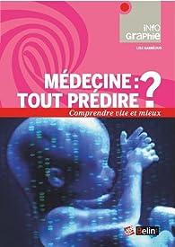 Medecine : Tout Predire ? par Lise Barnéoud