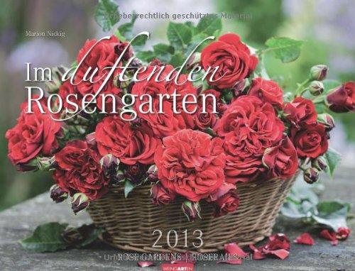 Im duftenden Rosengarten 2013 / Rosen Gardens 2013 / Roseraies 2013