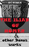 img - for The Iliad Of Homer & other Bonus works: The Odyssey, Paradise Lost, The Golden Ass, The Aeneid, Helen Of Troy, The Trial book / textbook / text book