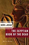 img - for How to Read the Egyptian Book of the Dead (How to Read) book / textbook / text book